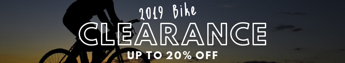2019 Bike Clearance - up to 20% off