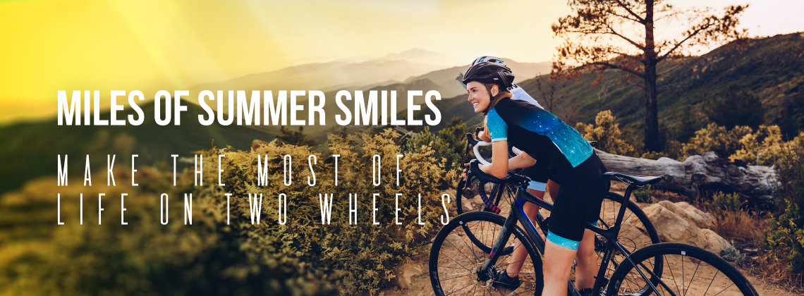 Miles of Summer Smiles - Make the Most of Life on Two Wheels