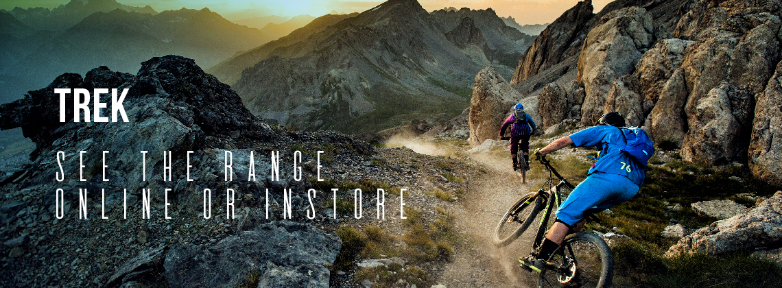 Trek; See the Range Online or Instore