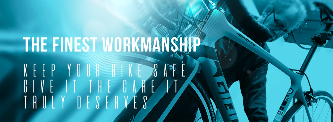 The Finest Workmanship - Keep Your Bike Safe - Give it the Care it Truly Deserves